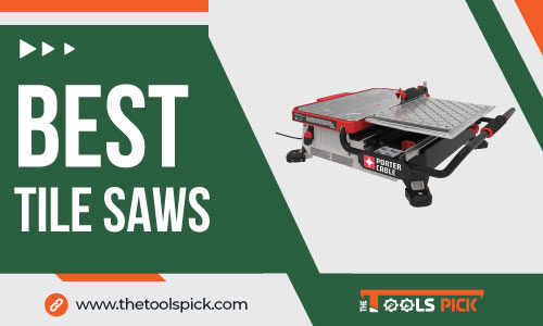 Best Tile Saws