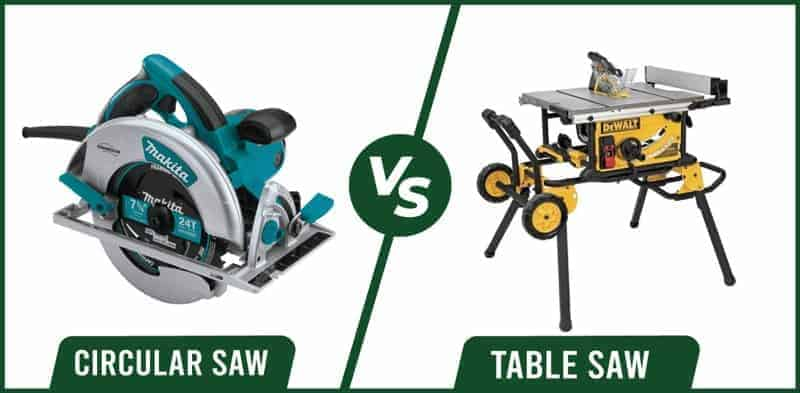 Table Saw vs Circular Saw Which One Should I Pick