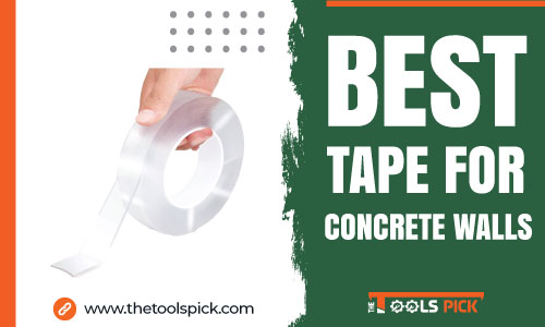 Best Tape for Concrete Walls