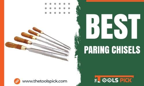 Best Paring Chisels