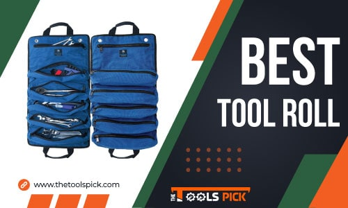 Best Tool Roll Bags