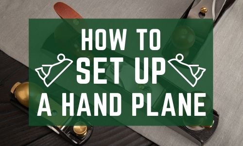 Setting Up a Hand Plane