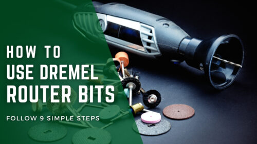 How to Use Dremel Router Bits
